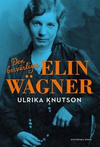 Den besvärliga Elin Wägner (e-bok) av Ulrika Kn