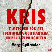 Kris - 7 metoder för att identifiera och hantera kriser i verkligheten