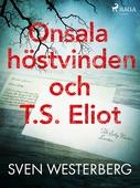Onsala, höstvinden och T.S. Eliot