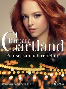 Prinsessan och rebellen (e-bok) av Barbara Cart