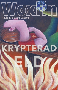 Krypterad eld (e-bok) av Leif Woxlin