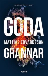 Goda grannar (e-bok) av Mattias Edvardsson