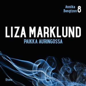 Paikka auringossa (ljudbok) av Liza Marklund