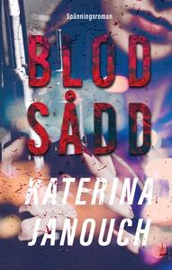 Blodsådd (e-bok) av Katerina Janouch