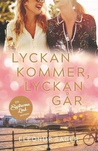 Lyckan kommer, lyckan går (e-bok) av Eleonor Sa