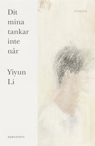 Dit mina tankar inte når (e-bok) av Yiyun Li