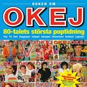 Boken om OKEJ: 80-talets största poptidning