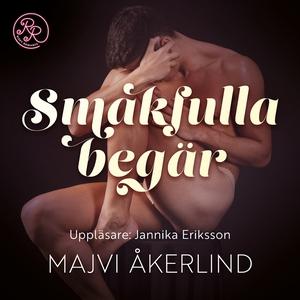 Smakfulla begär (ljudbok) av Majvi Åkerlind