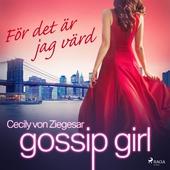 Gossip Girl: För det är jag värd
