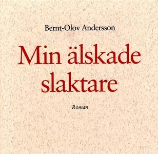 Min älskade slaktare (ljudbok) av Bernt-Olov An