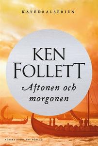 Aftonen och morgonen (e-bok) av Ken Follett