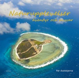 Naturupplevelser: Äventyr och ansvar (e-bok) av