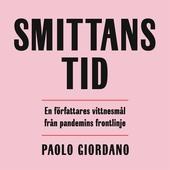 Smittans tid : en författares vittnesmål från pandemins frontlinje