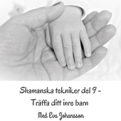 Shamanska tekniker del 9