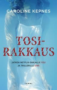 Tosirakkaus (e-bok) av Caroline Kepnes