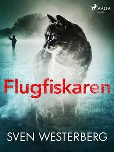 Flugfiskaren (e-bok) av Sven Westerberg