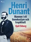 Henri Dunant, Mannen i vit linnekostym och tropikhatt