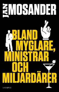 Bland myglare, ministrar och miljardärer (e-bok