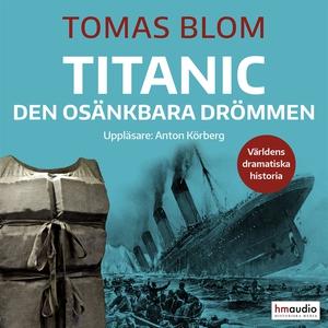 Titanic – den osänkbara drömmen (ljudbok) av To