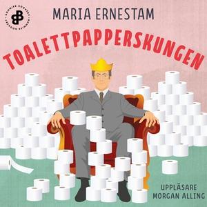 Toalettpapperskungen (ljudbok) av Maria Ernesta