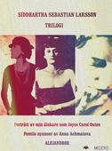 Trilogi: Min älskare som Joyce Carol Oates, Femtio nyanser av Anna Achmatova, ALEJANDROR