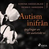 Autism inifrån: Speglingar av ett autistiskt vi