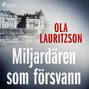 Miljardären som försvann (ljudbok) av Ole Lauri