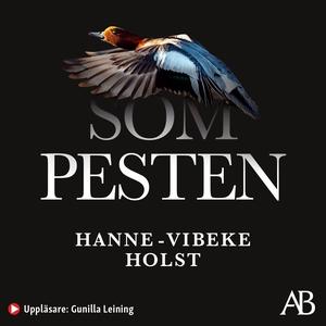 Som pesten : Roman (ljudbok) av Hanne-Vibeke Ho