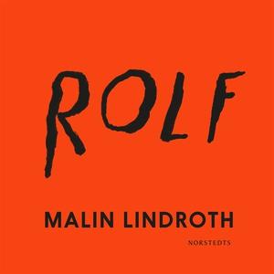 Rolf (ljudbok) av Malin Lindroth