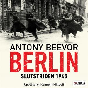 Berlin. Slutstriden 1945 (ljudbok) av Antony Be