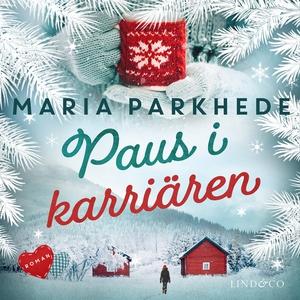 Paus i karriären (ljudbok) av Maria Parkhede