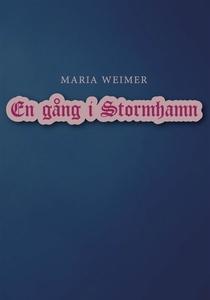 En gång i Stormhamn (e-bok) av Maria Weimar