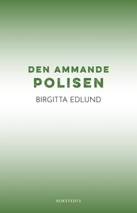Den ammande polisen (e-bok) av Birgitta Edlund