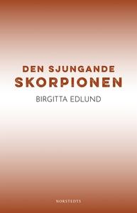 Den sjungande skorpionen (e-bok) av Birgitta Ed