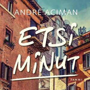 Etsi minut (ljudbok) av André Aciman