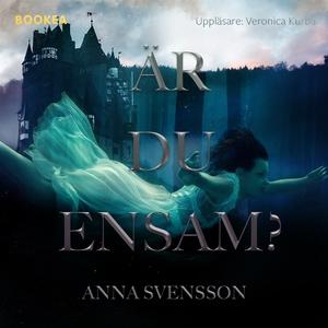 Är du ensam? (ljudbok) av Anna Svensson