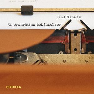 En brunråttas bekännelser (ljudbok) av Jens Gan