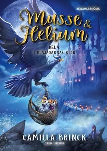 Musse & Helium. I Duvjägarnas klor (e-bok) av C