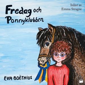 Fredag och Ponnyklubben (ljudbok) av Eva Boëthi