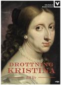 Drottning Kristina - Ett liv
