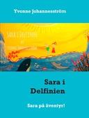 Sara i Delfinien: Sara på äventyr!