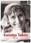 Katarina Taikon - Ett liv