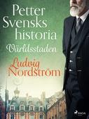 Petter Svensks historia: Världsstaden