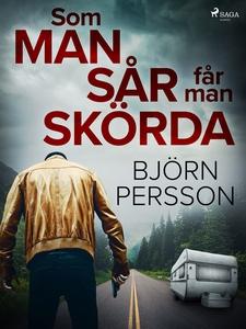 Som man sår får man skörda (e-bok) av Björn Per