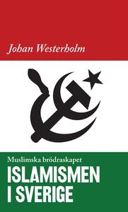 Islamismen i Sverige - Muslimska Brödraskapet (