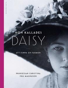 Hon kallades Daisy (e-bok) av Prinsessan Christ