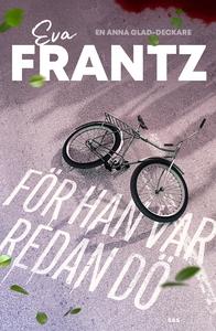 För han var redan dö (e-bok) av Eva Frantz