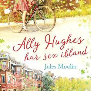 Ally Hughes har sex ibland (ljudbok) av Jules M