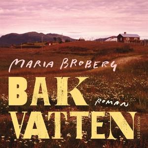 Bakvatten (ljudbok) av Maria Broberg
