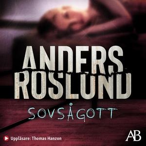 Sovsågott (ljudbok) av Anders Roslund
